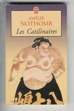 """Amélie Nothomb : Les Catilinaires """" Editions Le Livre de Poche """""""