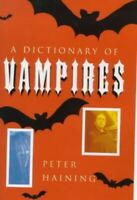 A Dictionary of Vampires by Haining, Peter Hardback Book The Fast Free Shipping
