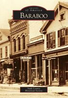 Baraboo [Images of America] [WI] [Arcadia Publishing]