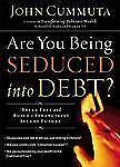 Are You Being Seduced into Debt?: Break Free and Build a Financially Secure Fu..