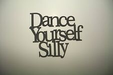 "Black Wood Wall Words ""Dance Yourself Silly"" Wall Decor Sign"