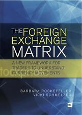 The Foreign Exchange Matrix: A new framework for understanding currency movem...