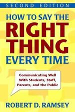 How to Say the Right Thing Every Time: Communicating Well with Students, Staff,