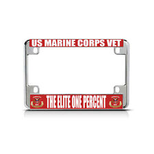 US MARINE CORPS VET THE ELITE ONE PERCENT Chrome Motorcycle License Plate Frame