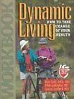 Dynamic Living:How to Take Charge of Your Health W