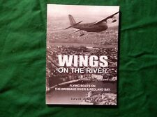 JONES, David. Wings on the River. Flying Boats on the Brisbane River & Redland..