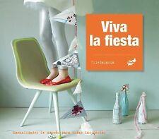 Viva la fiesta: Manualidades de diseno para todas las fiestas (Spanish Edition)