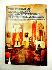 The World of Antiques,Art,and Architecture in Victorian America Hc/Dj 1979
