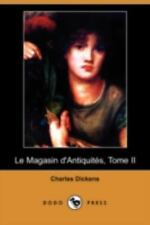 Le Magasin D'antiquites, Tome Ii (dodo Press): By Charles Dickens