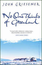 No-one Thinks of Greenland by John Griesemer (Paperback) New Book