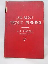 1909 BOOK ALL ABOUT TROUT FISHING