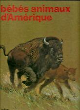 BEBES ANIMAUX D'AMERIQUE -  par J. TUBIANA  1973