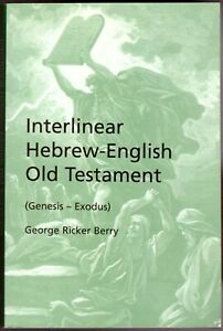 Interlinear Hebrew-English Old Testament (Genesis-Exodus) by George Ricker Berry
