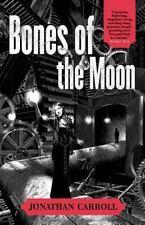 Bones Of The Moon: By Jonathan Carroll