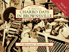 Charro Days in Brownsville [Postcards of America] [TX] [Arcadia Publishing]