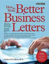 NEW - How to Write Better Business Letters by Geffner, Andrea B.