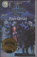 AUSTRALIAN FICTION , paperback , TO THE BURNING CITY by ALAN GOULD
