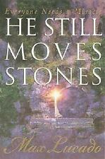 He Still Moves Stones Everyone Needs A Miracle by Max Lucado HARDCOVER