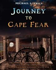 Journey to Cape Fear: The Prices of Brunswick County Their related families and