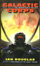 Galactic Corps by Ian Douglas-Inheritance Trilogy Book Two-1st Edition-2008