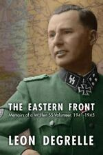 The Eastern Front: Memoirs of a Waffen SS Volunteer, 1941-1945, Leon Degrelle, A