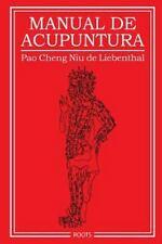 Manual de Acupuntura by Pao Cheng Niu De Liebenthal (2014, Paperback)