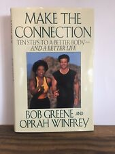Make the Connection: Ten Steps to a Better Body & a Better Life by Oprah Winfrey