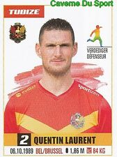508 QUENTIN LAURENT BELGIQUE AFC.TUBIZE VIGNETTE STICKER PRO LEAGUE 2017 PANINI