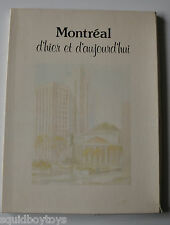 MONTREAL D'HIER et d'AUJOURD'HUI Art Book GILLES GINGRAS 1974 Quebec Canada