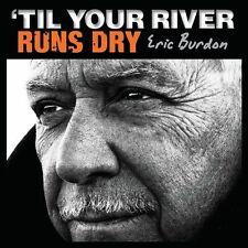 Eric Burdon - 'Til Your River Runs Dry CD NEW