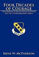 Four Decades of Courage: Development of United States Air Power and the 7th Bomb