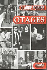 Otages, Claude Poirier, éd. Stanké, 2005