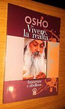 OSHO-VIVERE LA REALTà-INNOCENZA E RIBELLIONE-EDIZIONI DEL CIGNO-1a ED-2014--SR34