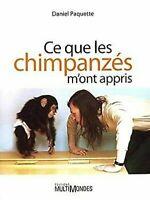 Ce Que Les Chimpanzés M ' Don'T Appris Paquette Daniel
