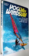 Voglia di windsurf / Caterina Stagno ; fotografie: Carlo Borlenghi