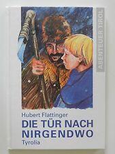 Die Tür nach nirgendwo Hubert Flattinger Tyrolia Abenteuer Tirol +++