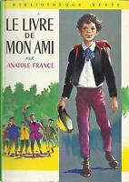 ANATOLE FRANCE LE LIVRE DE MON AMI  BIBLIOTHEQUE VERTE