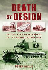 Death by Design: British Tank Development in the Second World War by...