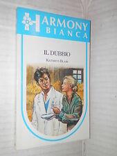 IL DUBBIO Kathryn Blair Harlequin Mondadori 1989 romanzo harmony bianca 306 di