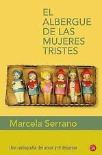 El albergue de las mujeres tristes (Spanish Edition) (The Retreat for -ExLibrary