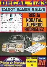 DECAL 1/43 TALBOT SAMBA RALLYE B.MORATAL R.PRINCIPE DE ATURIAS 1984 (01)