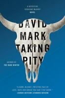 Taking Pity  by David Mark --2015-- Hardcover, New