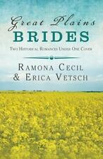 Brides and Weddings: Great Plains Brides : Two Historical Romances by Erica Vets