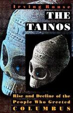 The Tainos : Rise and Decline of the People Who Greeted Columbus by Irving...