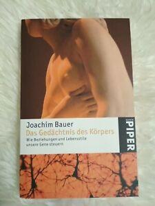 Das Gedächtnis des Körpers von Joachim Bauer