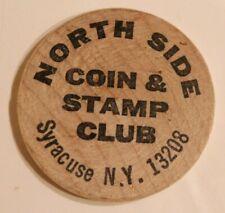 Vintage North Side Coin & Stamp Club Wooden Nickel Syracuse New York