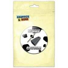 More Cowbell Funny Music Pinback Button Pin Badge
