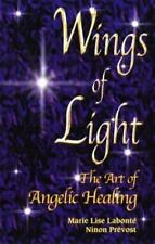 Wings of Light: The Art of Angelic Healing by Prevost, Ninon