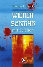 """""""Wiener Schmäh mit Leichen"""", Thomas J. Hauck; signiert"""