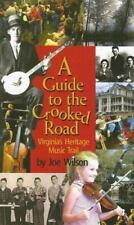 Guide to the Crooked Road, A: Virginia's Heritage Music Trail, Wilson, Joe,08958